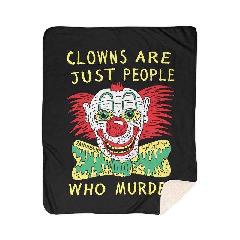 Clown Murder Home Sherpa Blanket Blanket by JARHUMOR