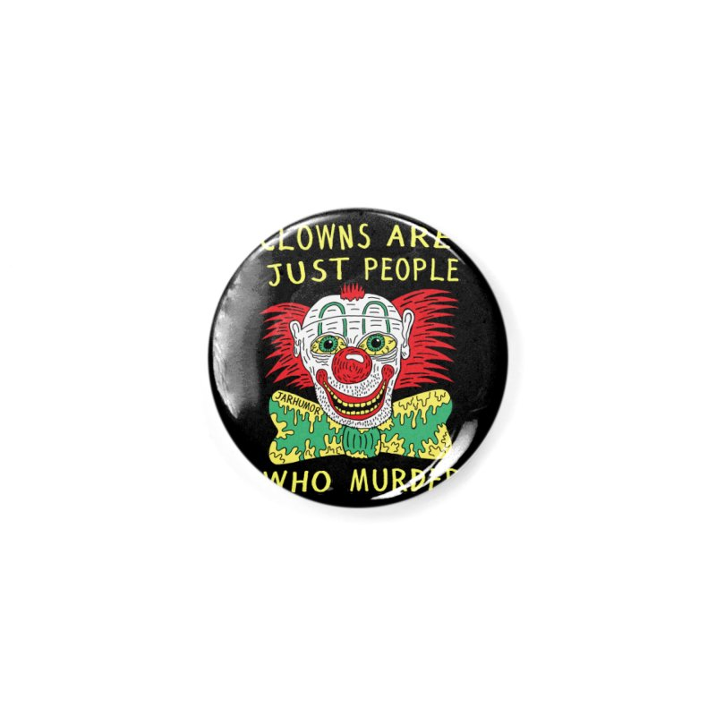 Clown Murder Accessories Button by JARHUMOR