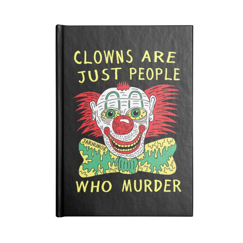 Clown Murder Accessories Blank Journal Notebook by JARHUMOR