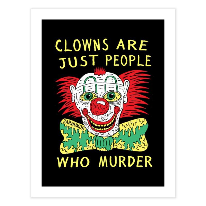 Clown Murder Home Fine Art Print by JARHUMOR