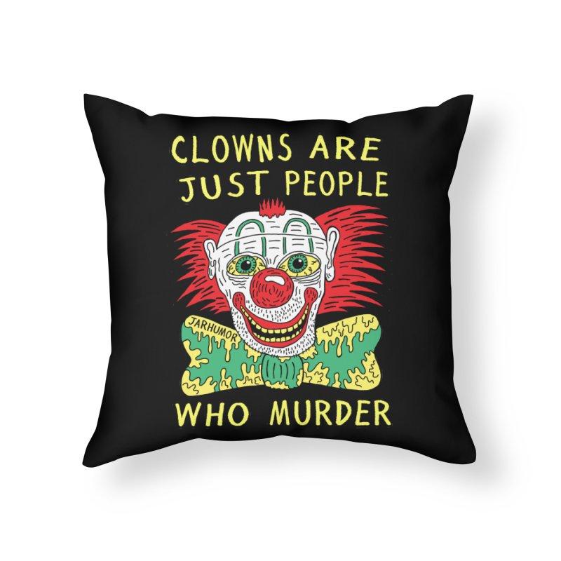 Clown Murder Home Throw Pillow by JARHUMOR