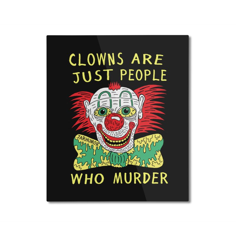 Clown Murder Home Mounted Aluminum Print by JARHUMOR