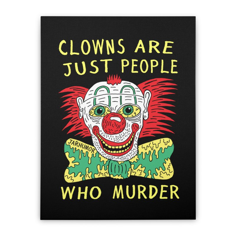 Clown Murder Home Stretched Canvas by JARHUMOR