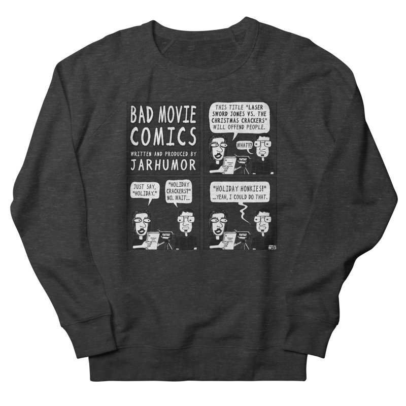 Jive-Ass Holiday Movie Women's Sweatshirt by James A. Roberson (JARHUMOR)