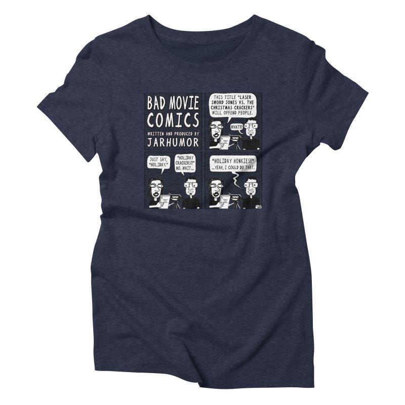 Jive-Ass Holiday Movie Women's Triblend T-Shirt by JARHUMOR