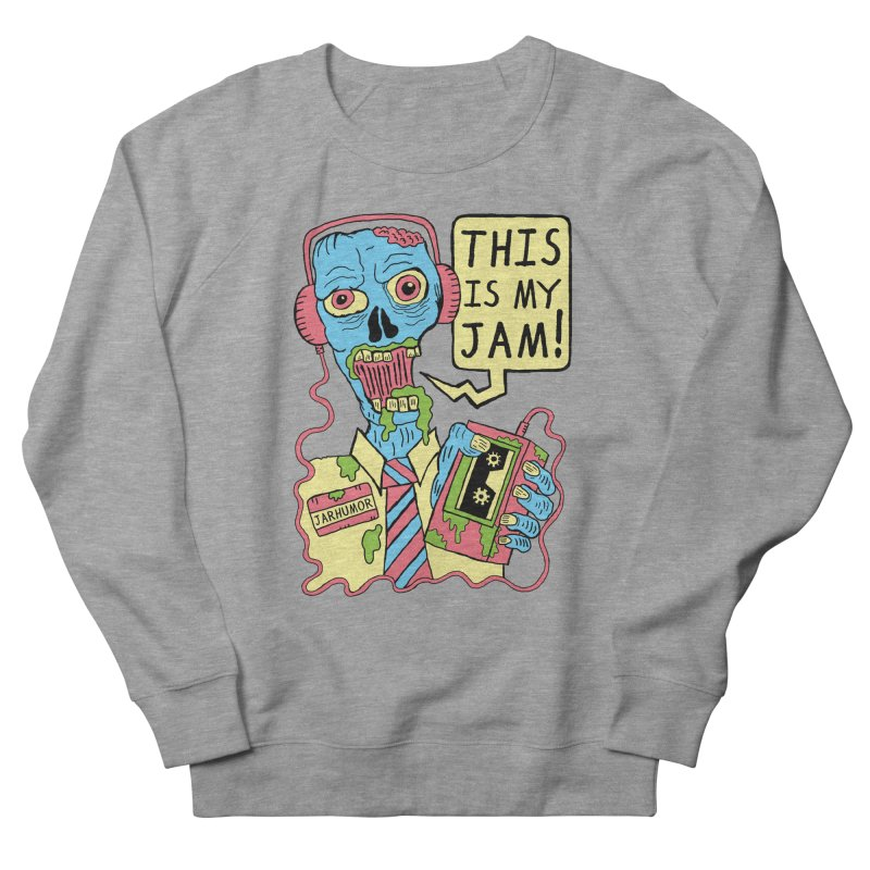 This Is My Jam Men's French Terry Sweatshirt by JARHUMOR