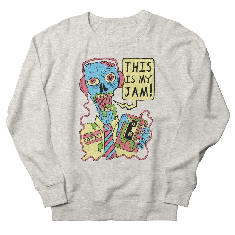 This Is My Jam Men's French Terry Sweatshirt by JARHUMOR