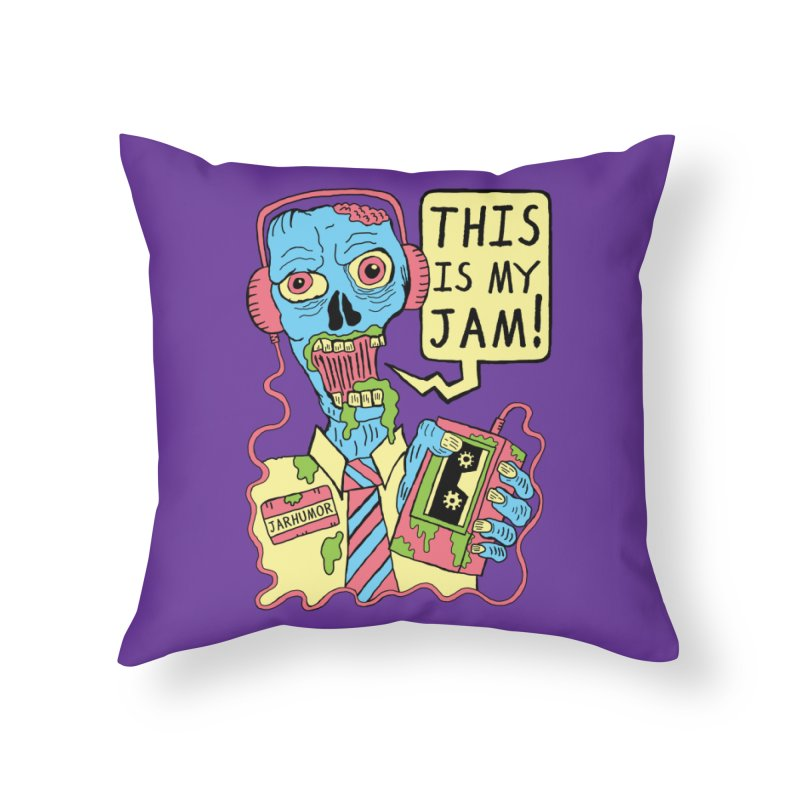 This Is My Jam Home Throw Pillow by James A. Roberson (JARHUMOR)