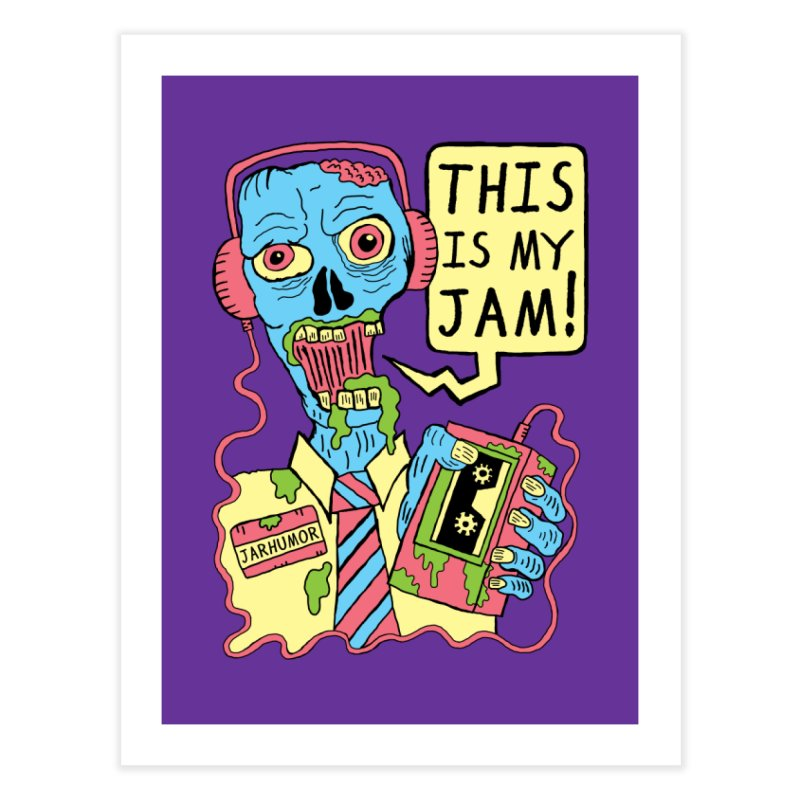 This Is My Jam Home Fine Art Print by JARHUMOR