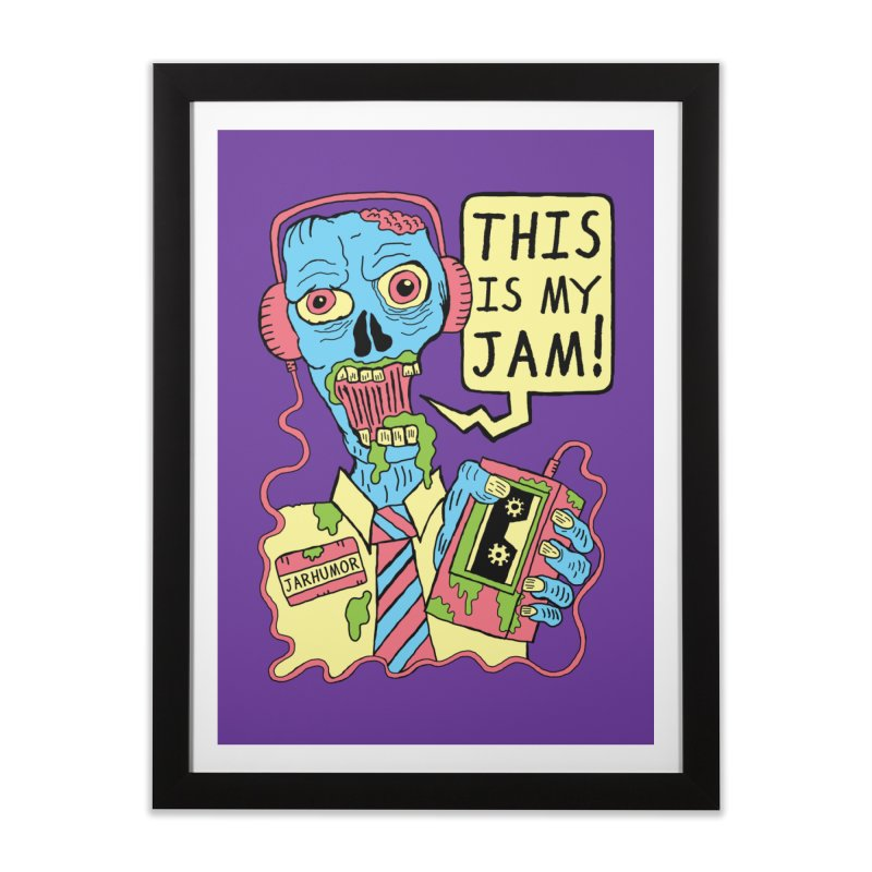 This Is My Jam Home Framed Fine Art Print by JARHUMOR