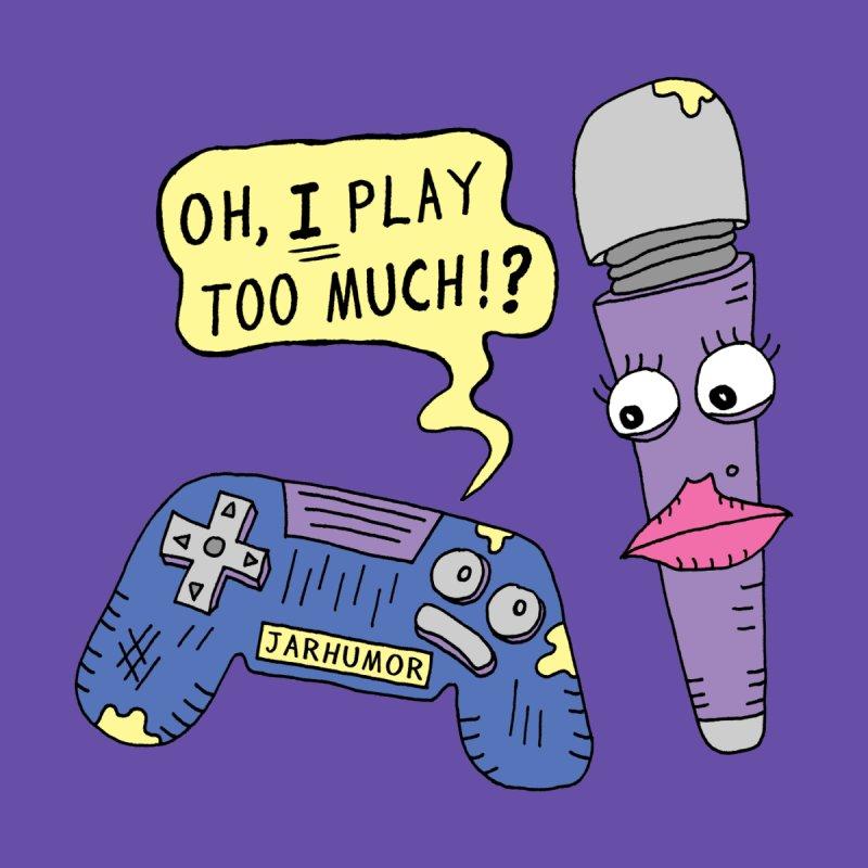 Play Too Much Men's Pullover Hoody by JARHUMOR