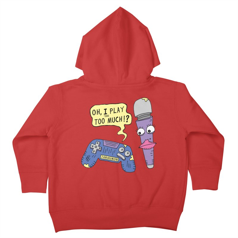 Play Too Much Kids Toddler Zip-Up Hoody by JARHUMOR