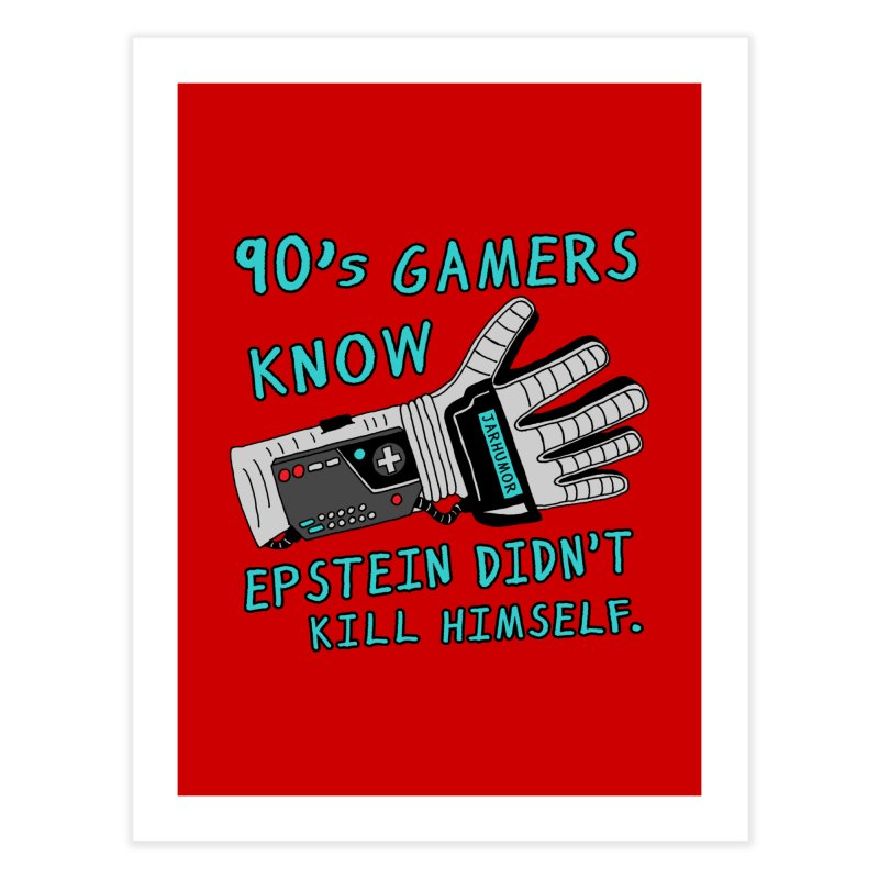 90's Gamer Epstein Home Fine Art Print by JARHUMOR