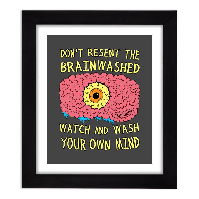 The Brainwashed Home Framed Fine Art Print by JARHUMOR