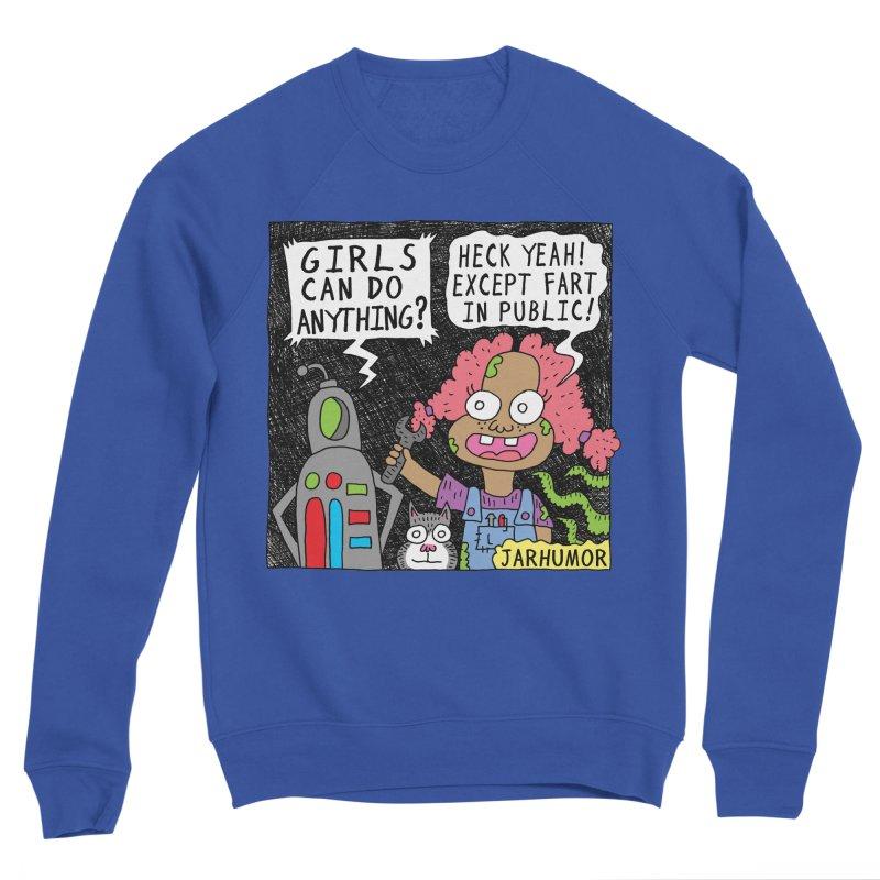 Girls Can't Fart Men's Sweatshirt by JARHUMOR