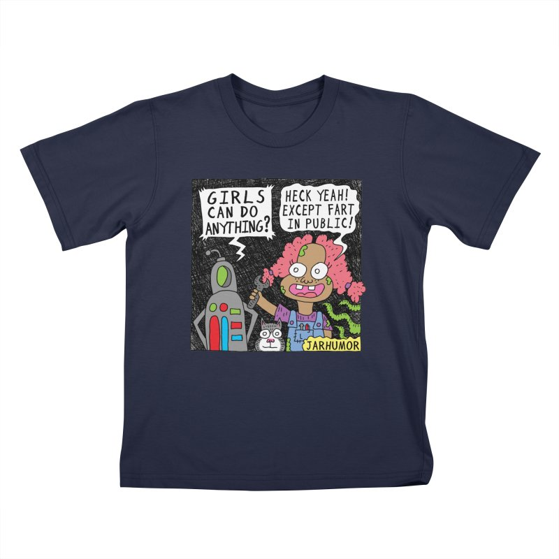 Girls Can't Fart Kids T-Shirt by JARHUMOR
