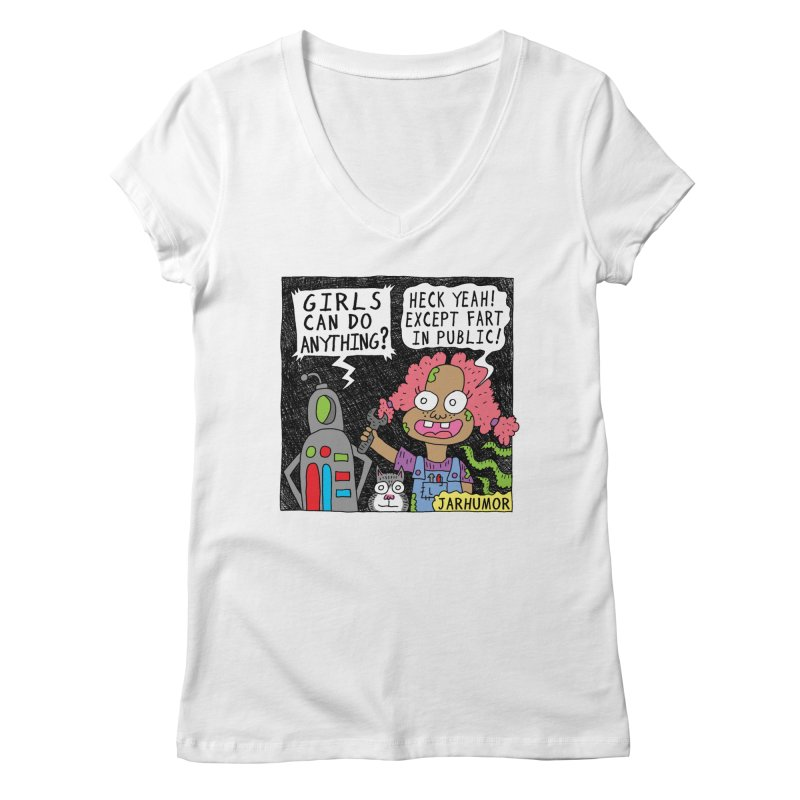 Girls Can't Fart Women's V-Neck by JARHUMOR