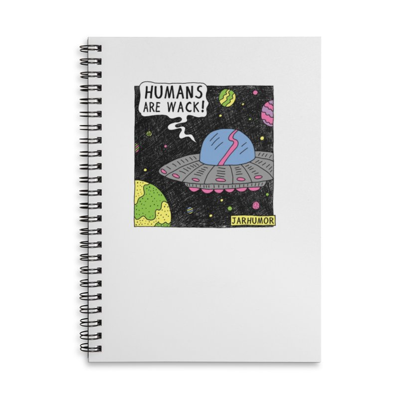 Humans Are Wack (UFO) Accessories Notebook by JARHUMOR