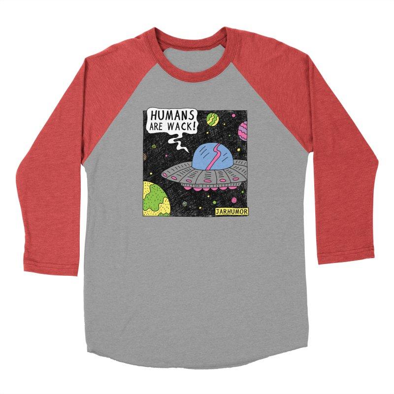 Humans Are Wack (UFO) Men's Longsleeve T-Shirt by JARHUMOR