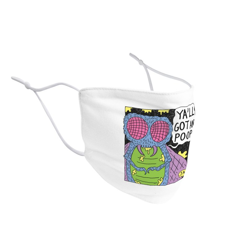 Ya'll Got Any Poop? Accessories Face Mask by JARHUMOR