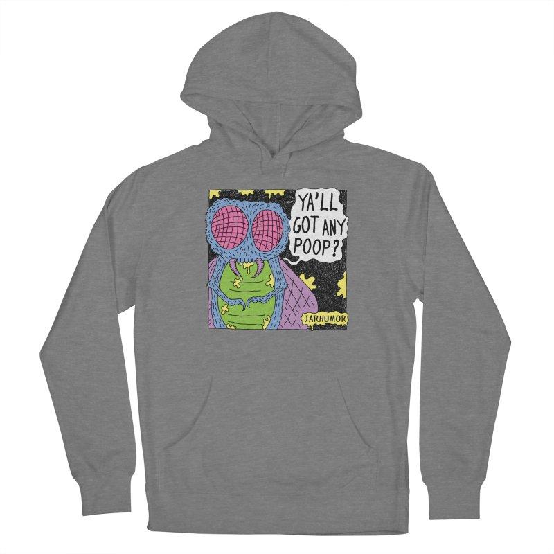 Ya'll Got Any Poop? Women's Pullover Hoody by JARHUMOR