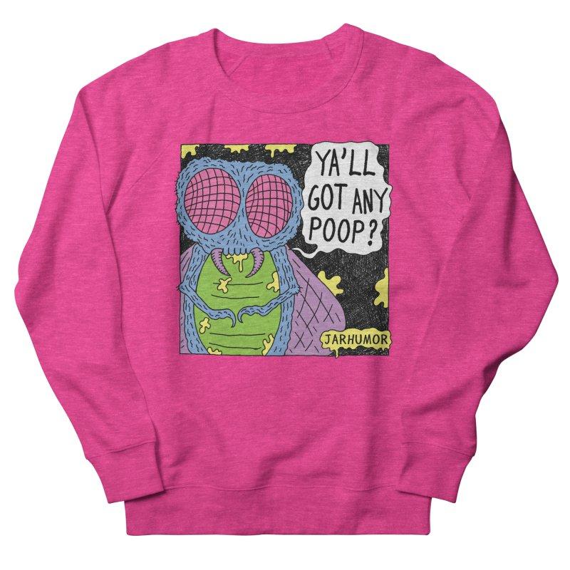 Ya'll Got Any Poop? Women's Sweatshirt by JARHUMOR