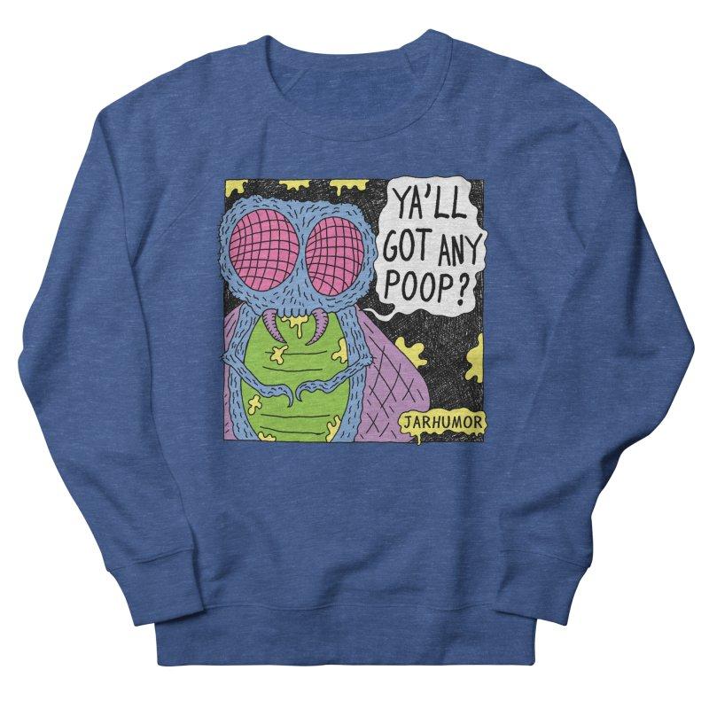Ya'll Got Any Poop? Men's Sweatshirt by JARHUMOR