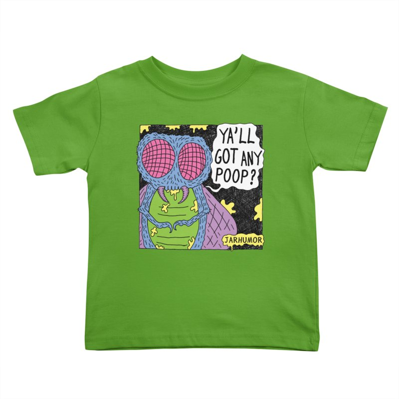 Ya'll Got Any Poop? Kids Toddler T-Shirt by JARHUMOR