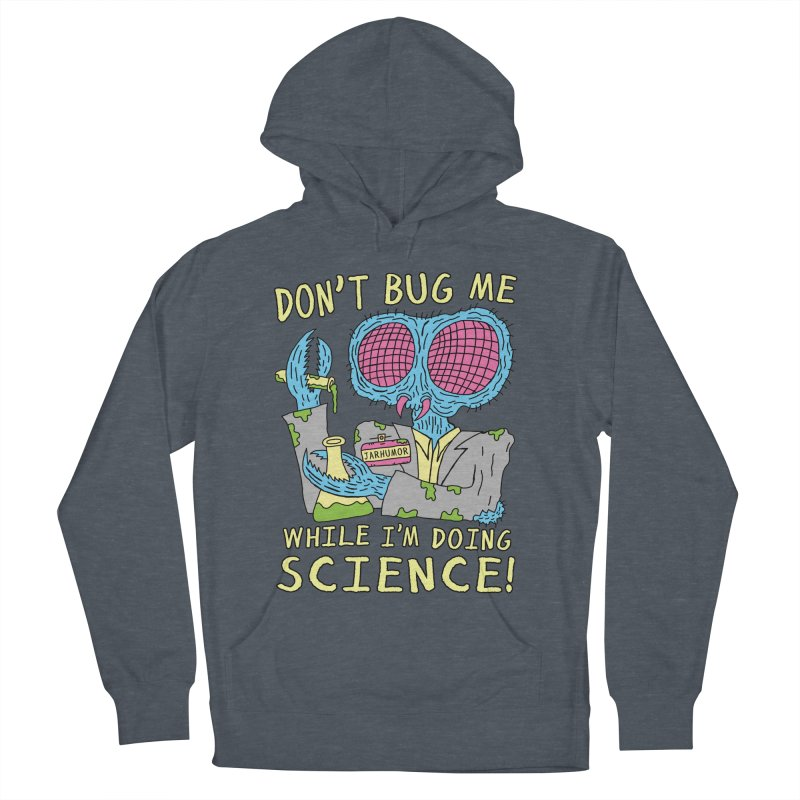 Bug Science Women's Pullover Hoody by James A. Roberson (JARHUMOR)