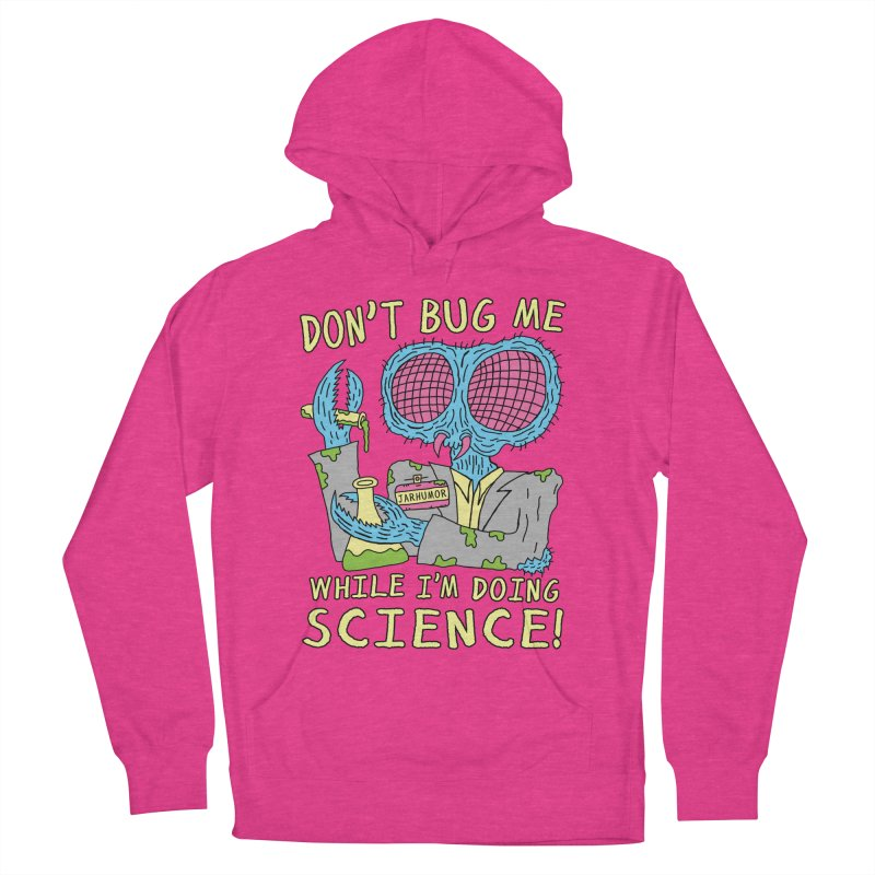 Bug Science Women's French Terry Pullover Hoody by JARHUMOR