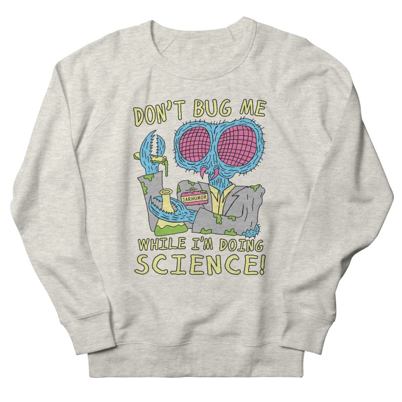 Bug Science Women's French Terry Sweatshirt by JARHUMOR