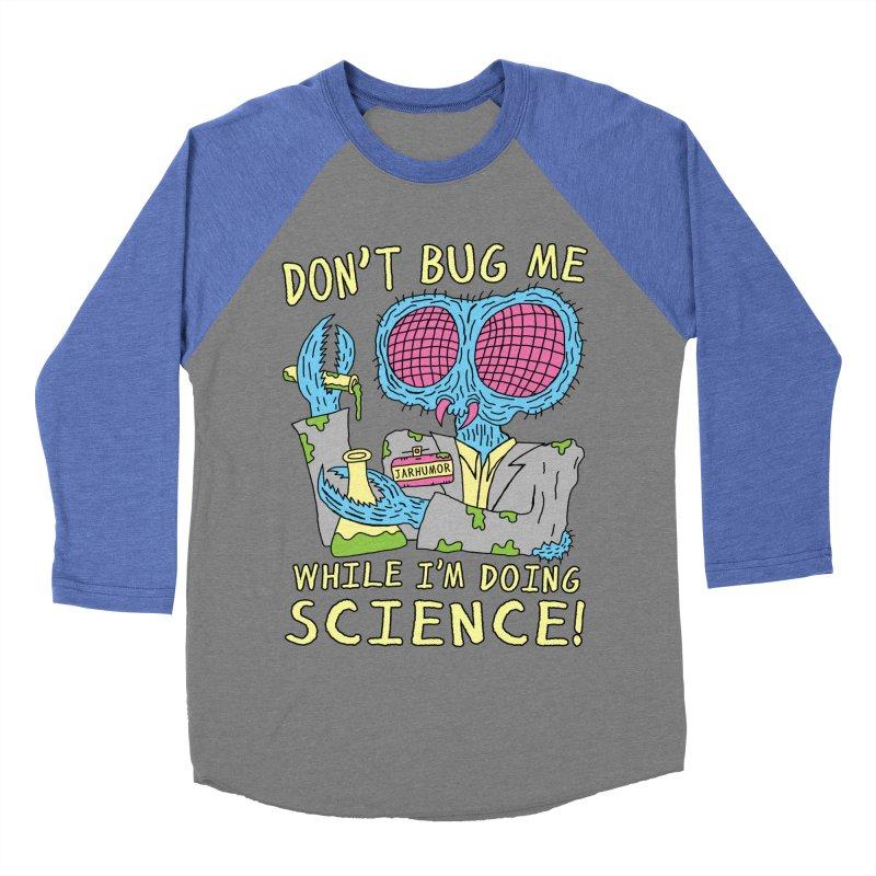 Bug Science Women's Baseball Triblend T-Shirt by James A. Roberson (JARHUMOR)