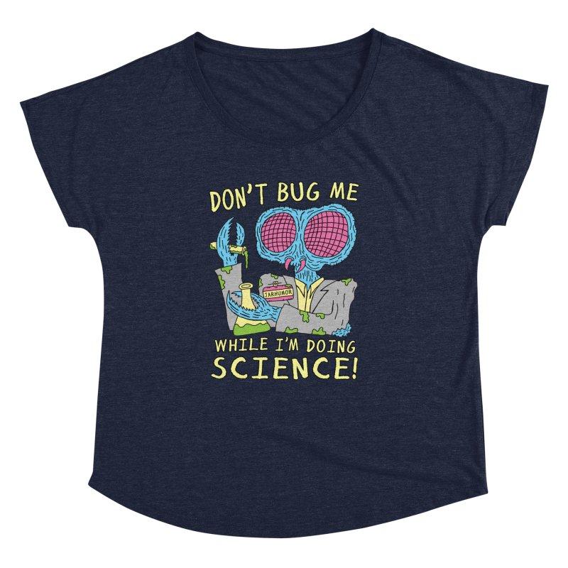 Bug Science Women's Dolman by JARHUMOR
