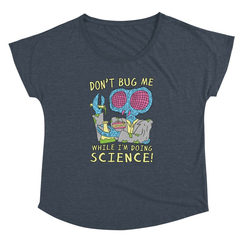 Bug Science Women's  by JARHUMOR