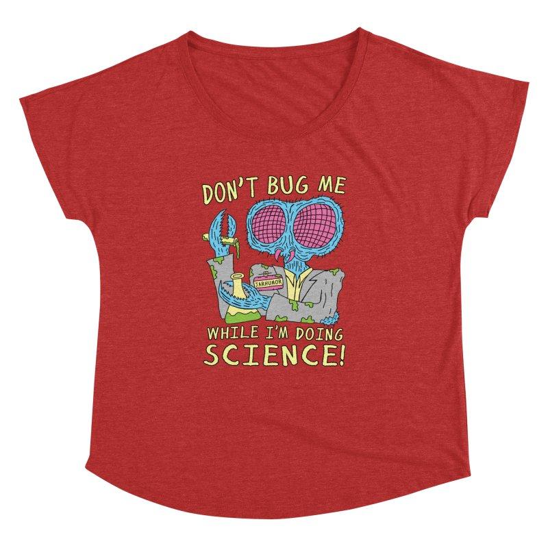 Bug Science Women's Dolman by James A. Roberson (JARHUMOR)