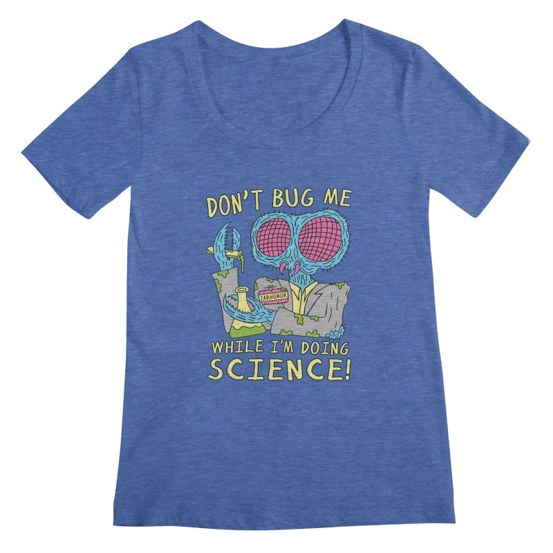 Bug Science Women's Scoopneck by James A. Roberson (JARHUMOR)