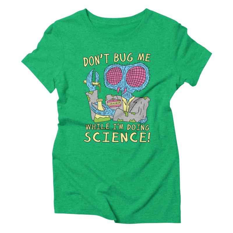 Bug Science Women's Triblend T-Shirt by JARHUMOR