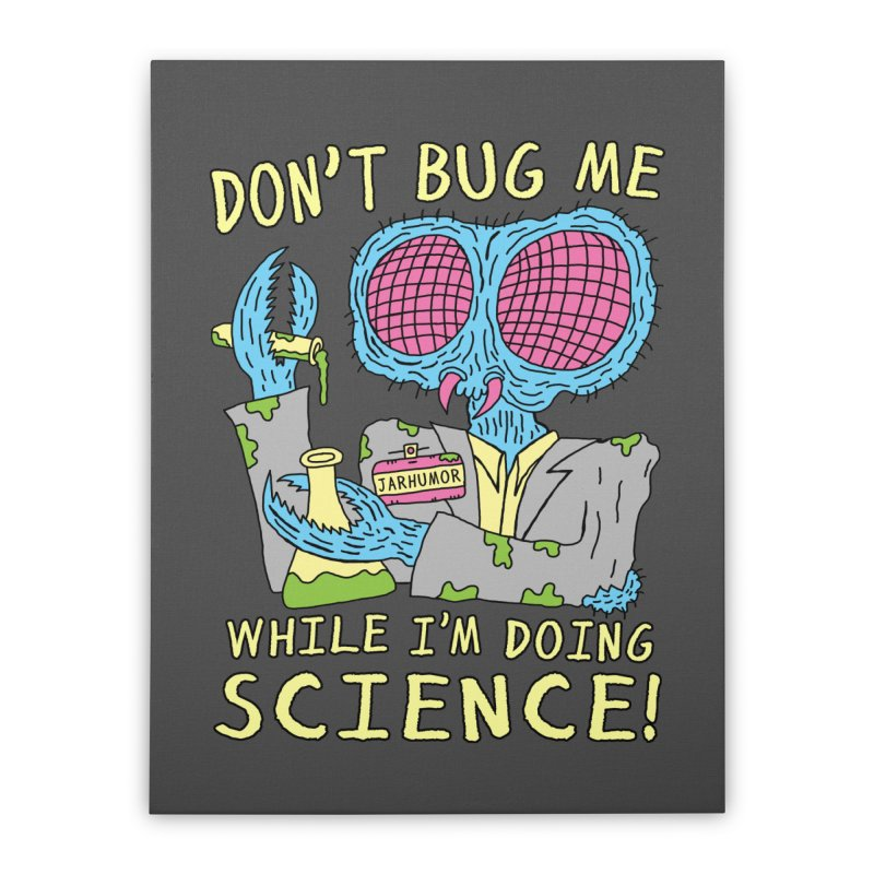 Bug Science Home Stretched Canvas by JARHUMOR