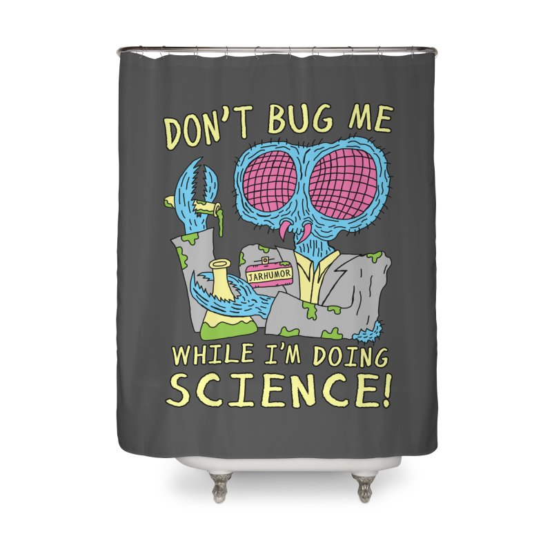 Bug Science Home Shower Curtain by JARHUMOR