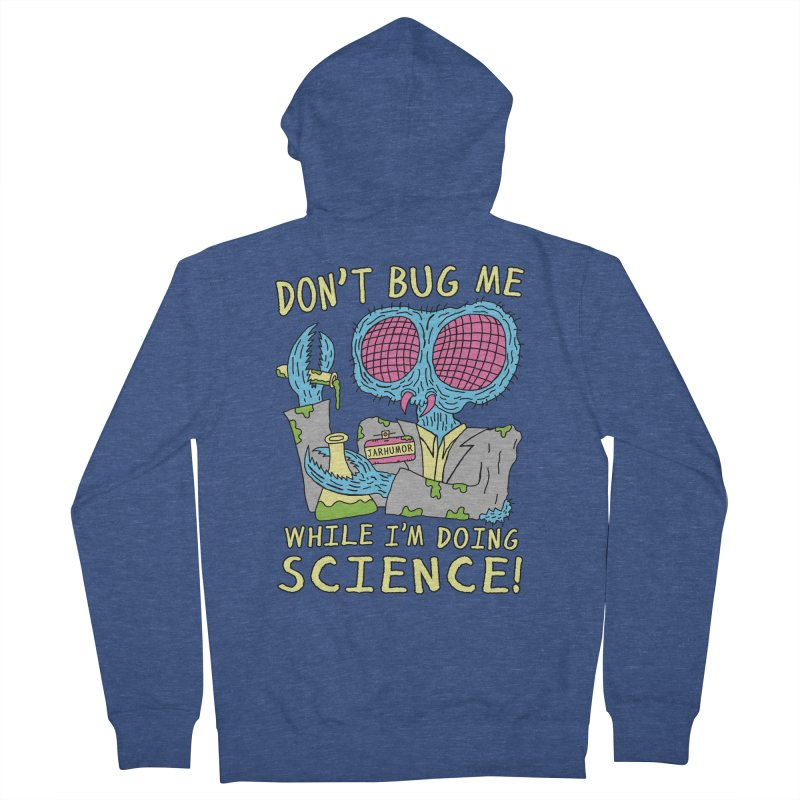 Bug Science Women's French Terry Zip-Up Hoody by JARHUMOR