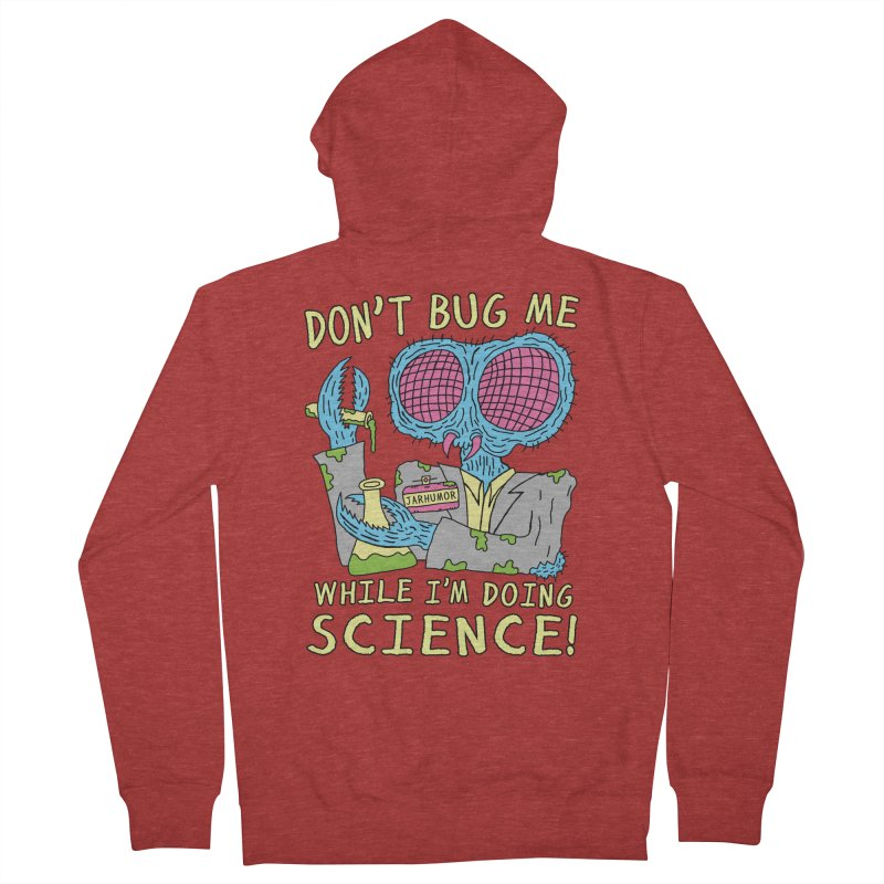 Bug Science Women's French Terry Zip-Up Hoody by JARHUMOR