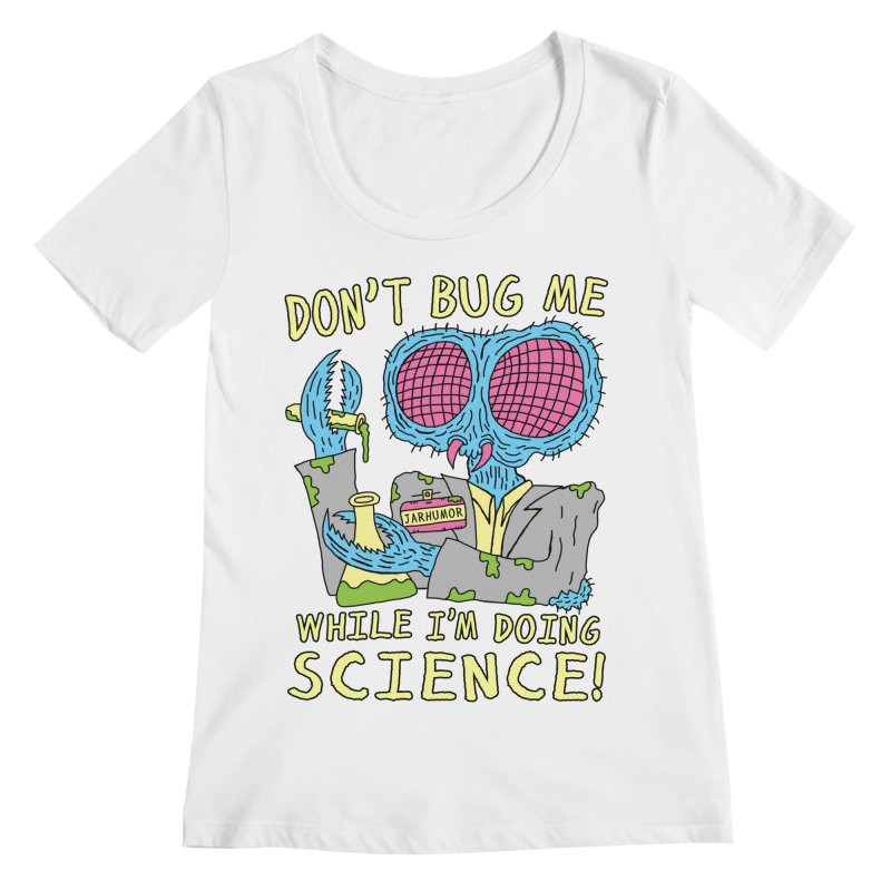 Bug Science Women's Regular Scoop Neck by JARHUMOR