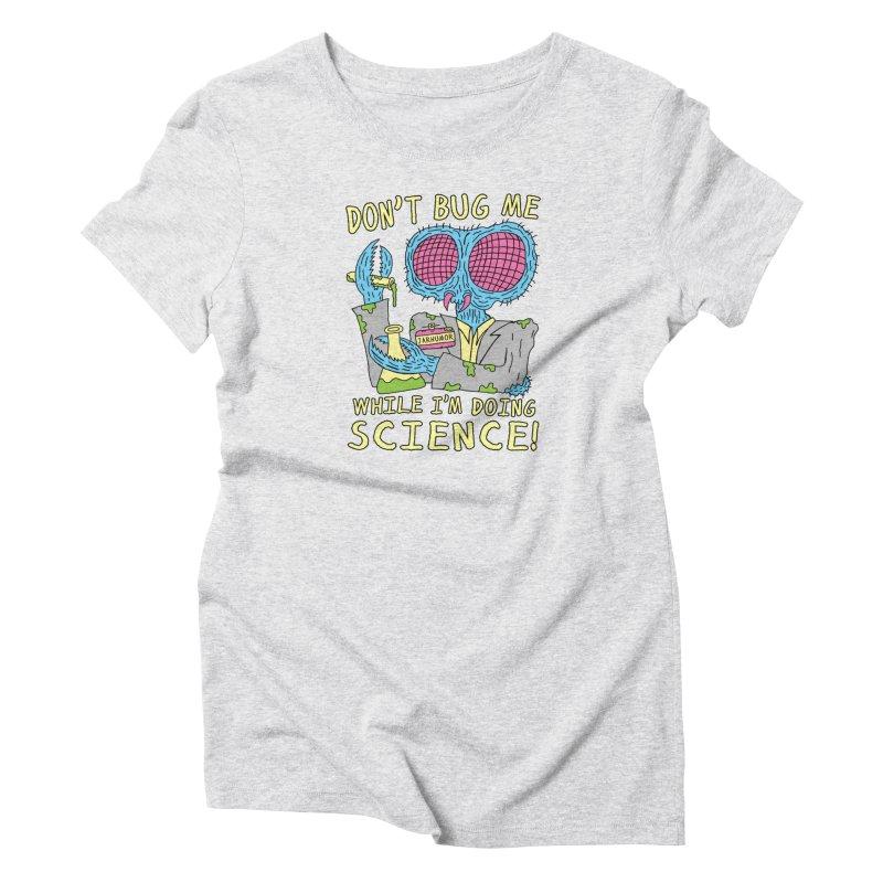 Bug Science Women's T-Shirt by JARHUMOR