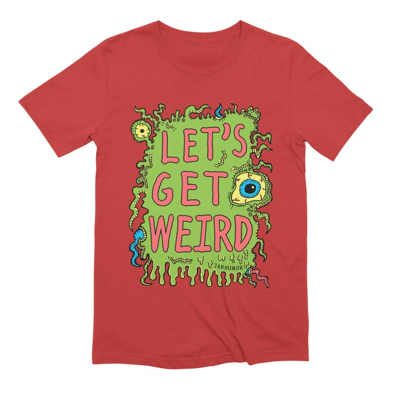 Lets Get Weird Men's Extra Soft T-Shirt by JARHUMOR