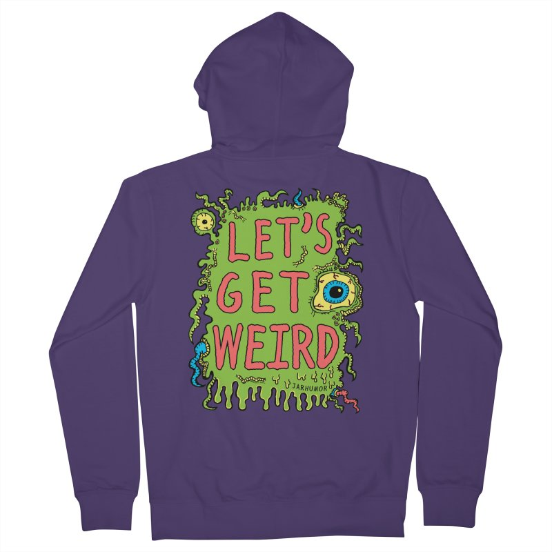 Lets Get Weird Women's  by JARHUMOR
