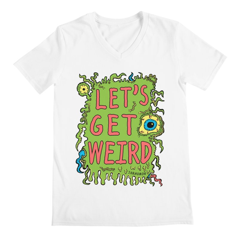 Lets Get Weird   by James A. Roberson (JARHUMOR)