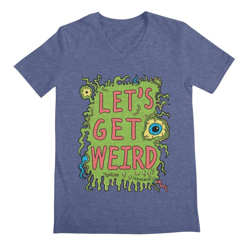 Lets Get Weird Men's Regular V-Neck by JARHUMOR