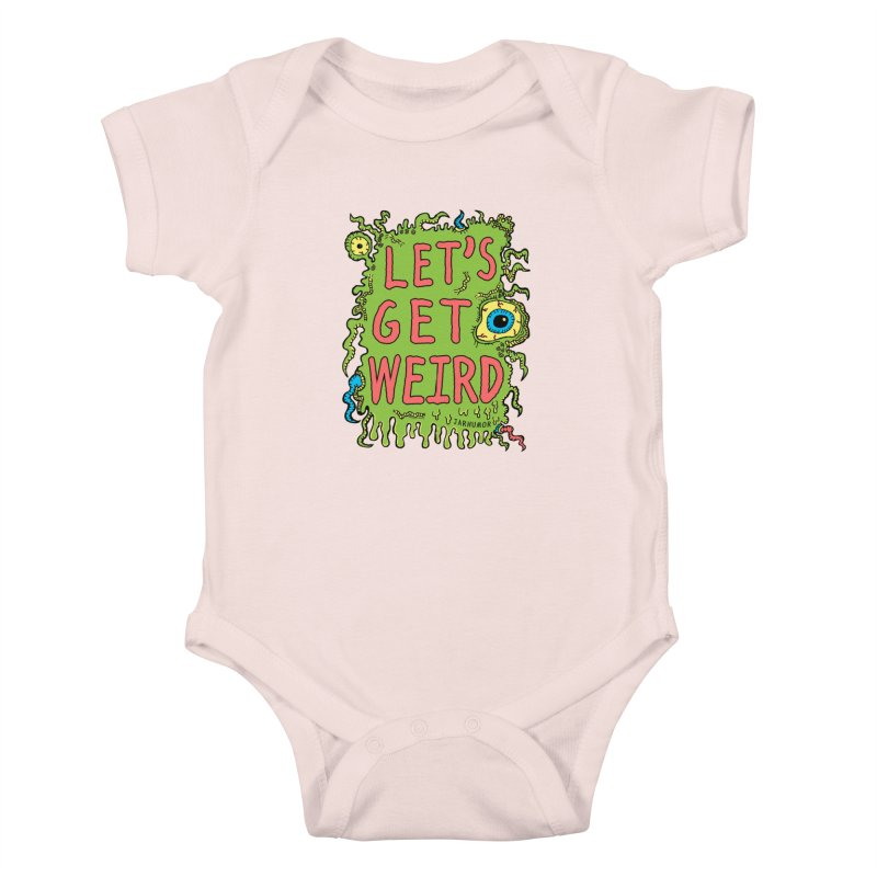 Lets Get Weird Kids Baby Bodysuit by JARHUMOR
