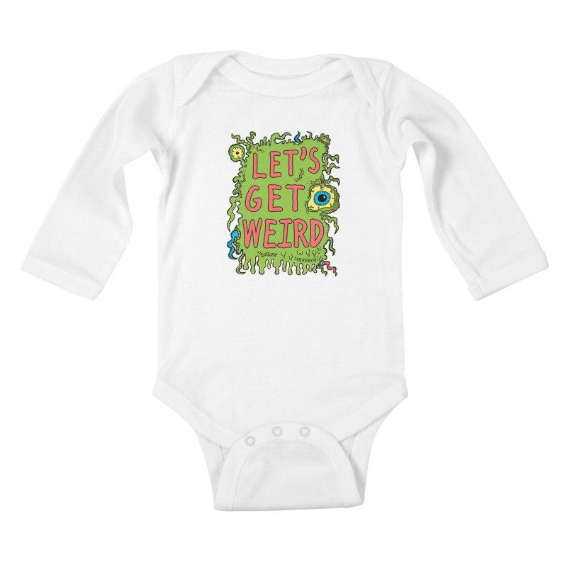 Lets Get Weird Kids Baby Longsleeve Bodysuit by JARHUMOR