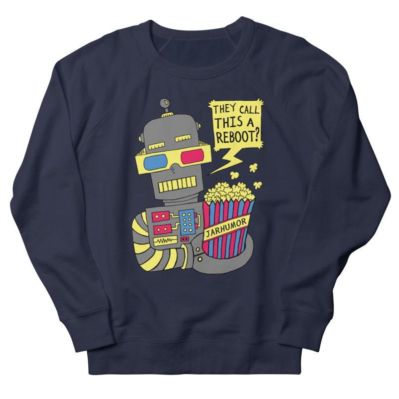 Robot Movie Reboot Women's French Terry Sweatshirt by JARHUMOR